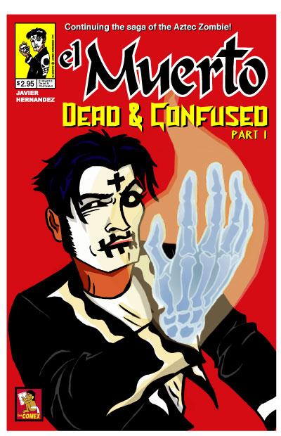 El Muerto: Dead & Confused pt. 1 by Javier Hernandez