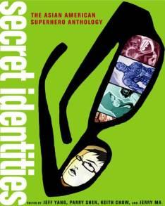 Secret Identities: The Asian American Superhero Anthology (2009)