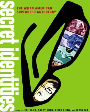 Secret Identities: The Asian American Superhero Anthology (2009)