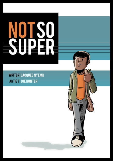"""Not So Super Comics"" is Actually Pretty Darn Super – A Conversation with Founder/Creator Jacques Nyemb"